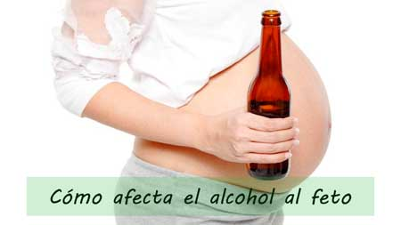 como afecta el alcohol al feto