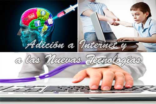 adiccion a internet y a las nuevas tecnologias